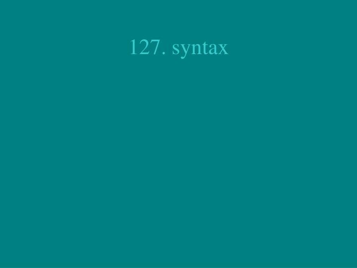 127. syntax
