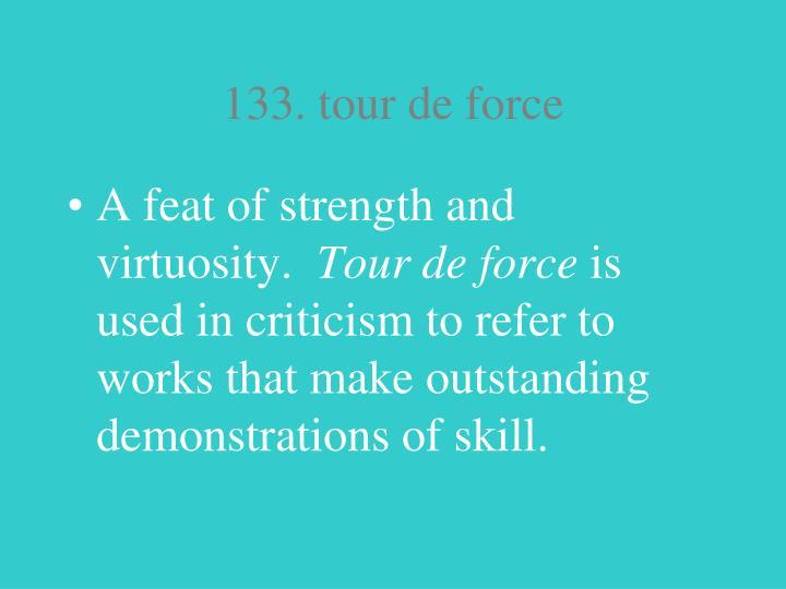 133. tour de force