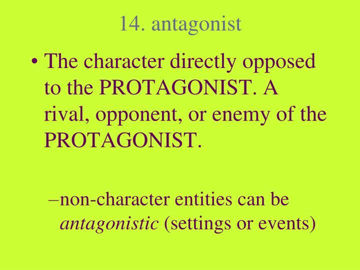 14. antagonist