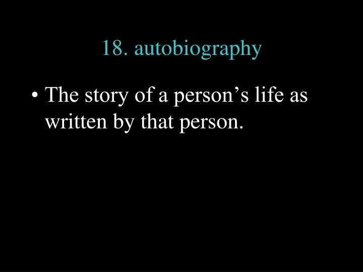 18. autobiography
