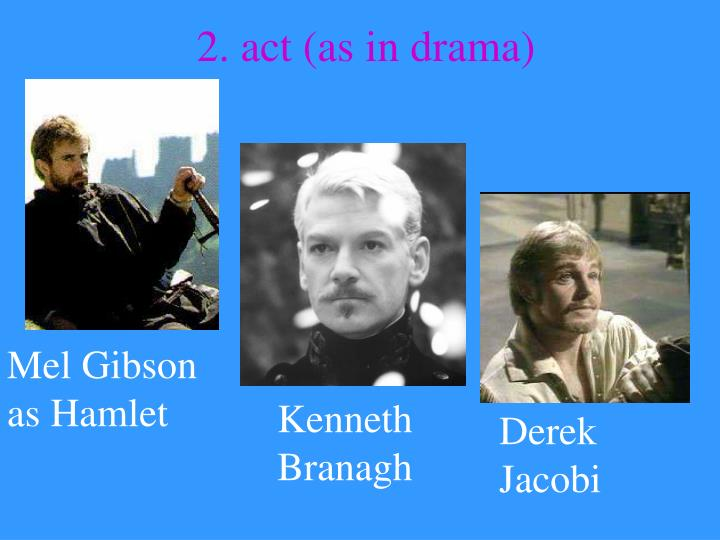 2. act (as in drama)