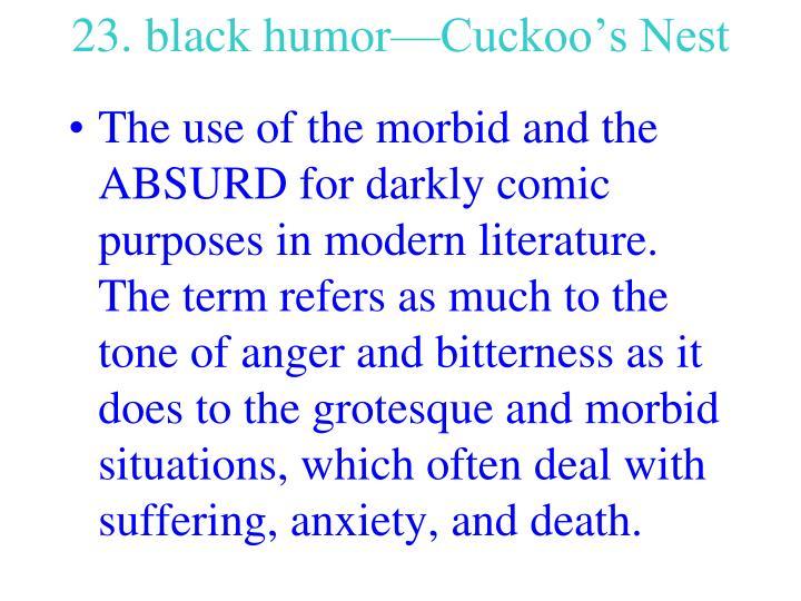 23. black humor—Cuckoo's Nest