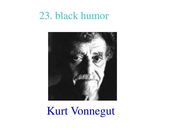 23. black humor