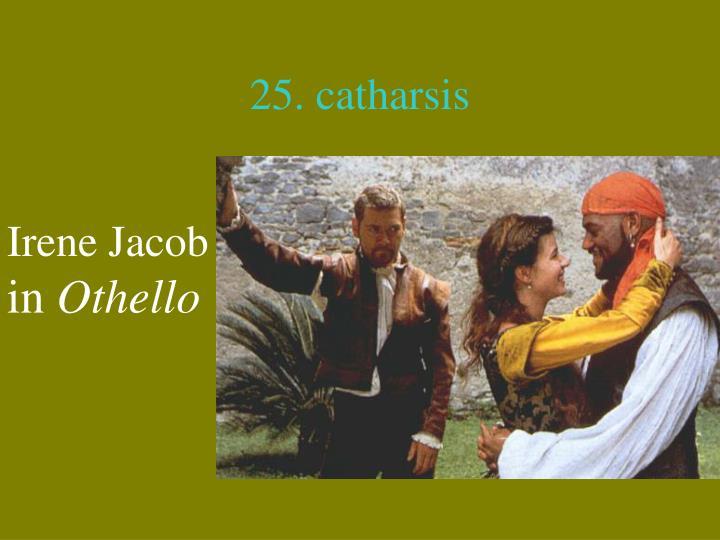 25. catharsis