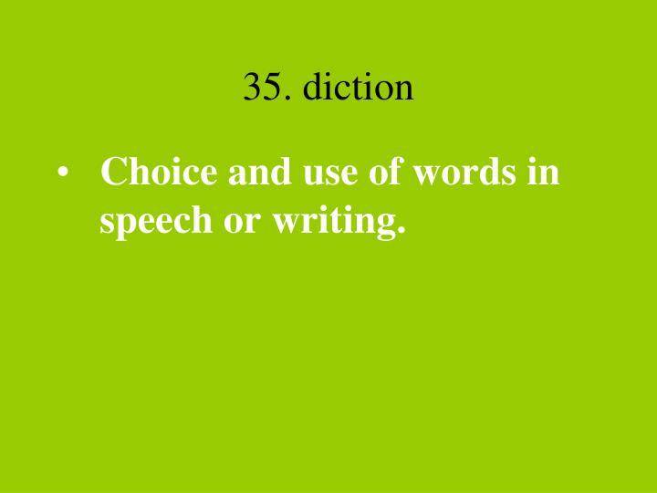 35. diction
