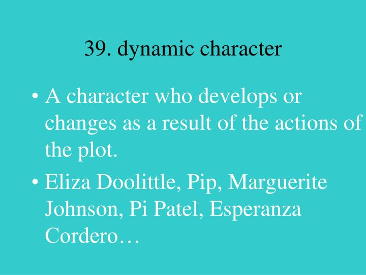 39. dynamic character