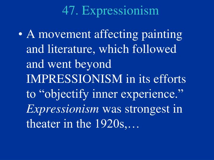 47. Expressionism