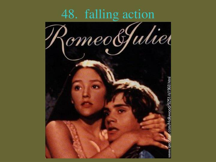 48.  falling action