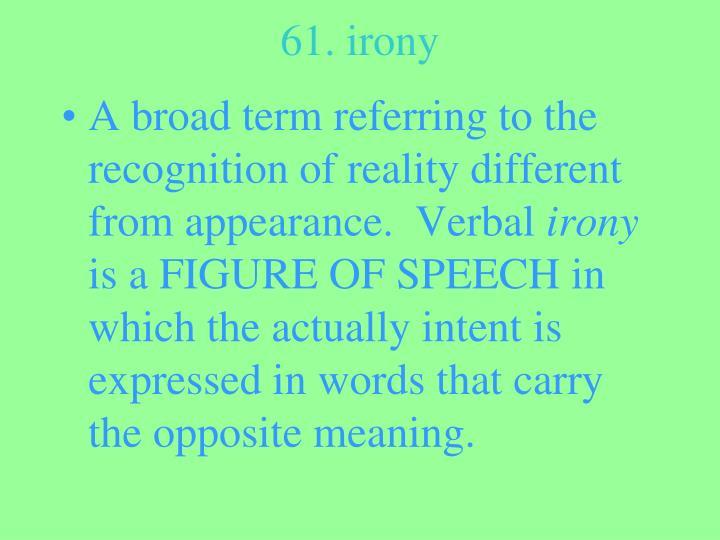 61. irony
