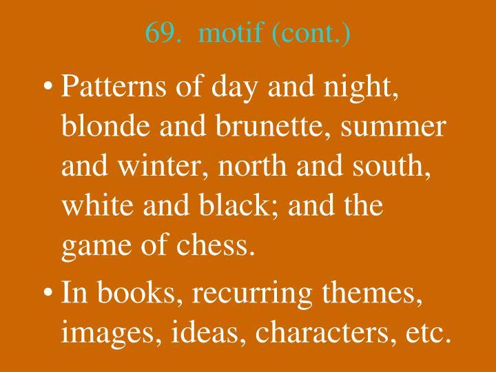 69.  motif (cont.)