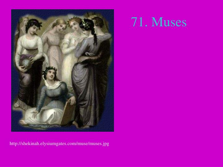 71. Muses