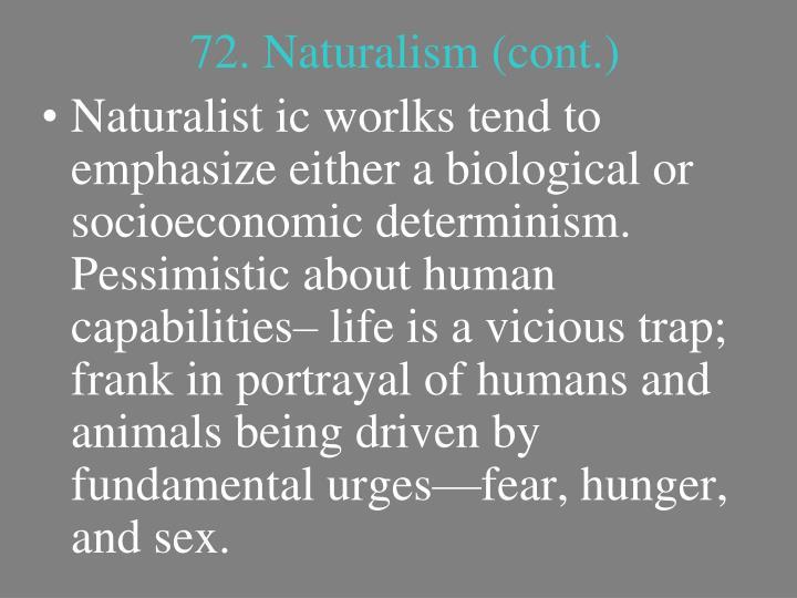 72. Naturalism (cont.)
