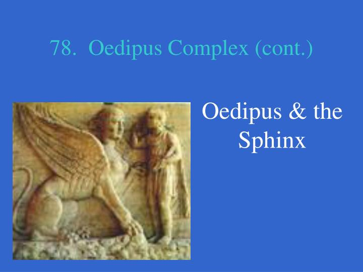 78.  Oedipus Complex (cont.)