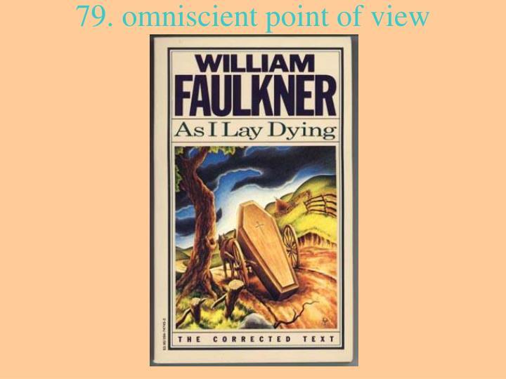 79. omniscient point of view