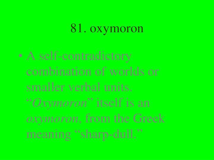 81. oxymoron