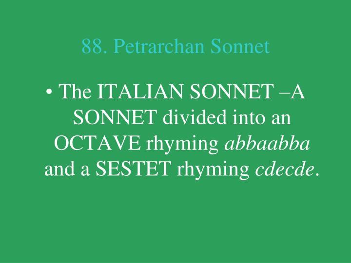 88. Petrarchan Sonnet
