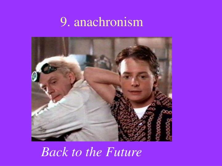 9. anachronism