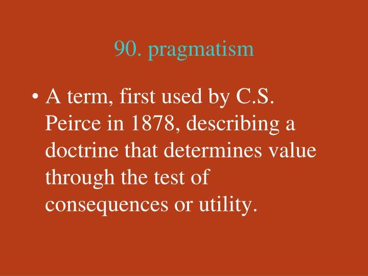 90. pragmatism
