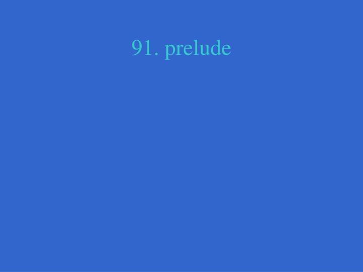 91. prelude