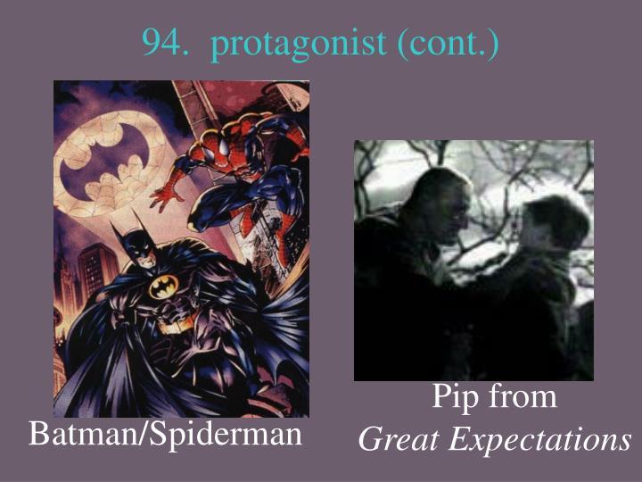 94.  protagonist (cont.)