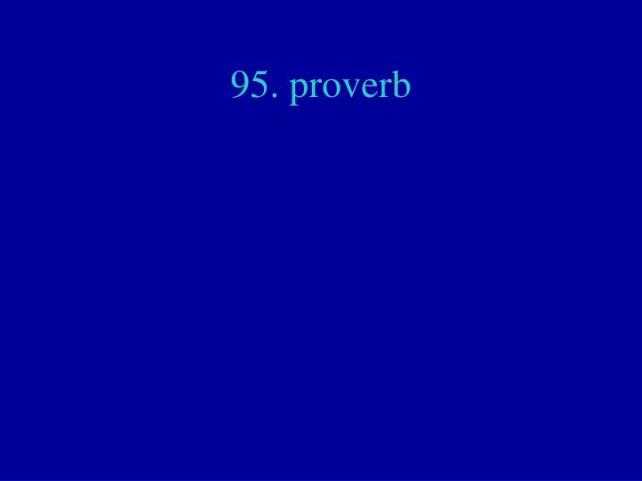 95. proverb