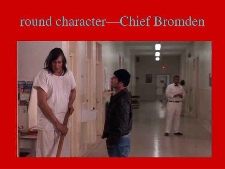 round character—Chief Bromden