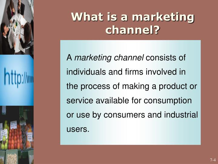 What is a marketing channel?