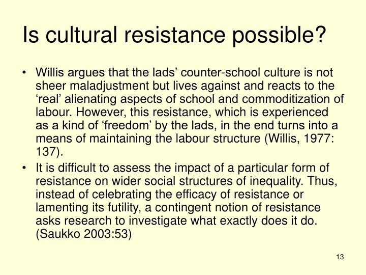 Is cultural resistance possible?
