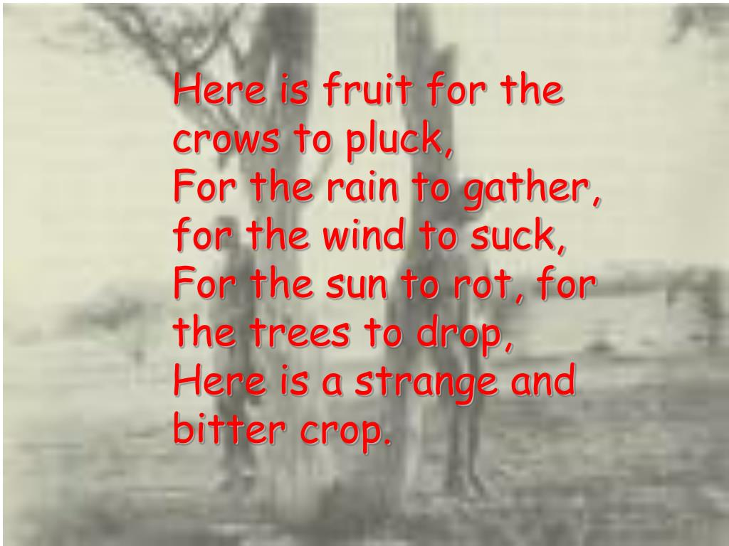 Here is fruit for the crows to pluck,