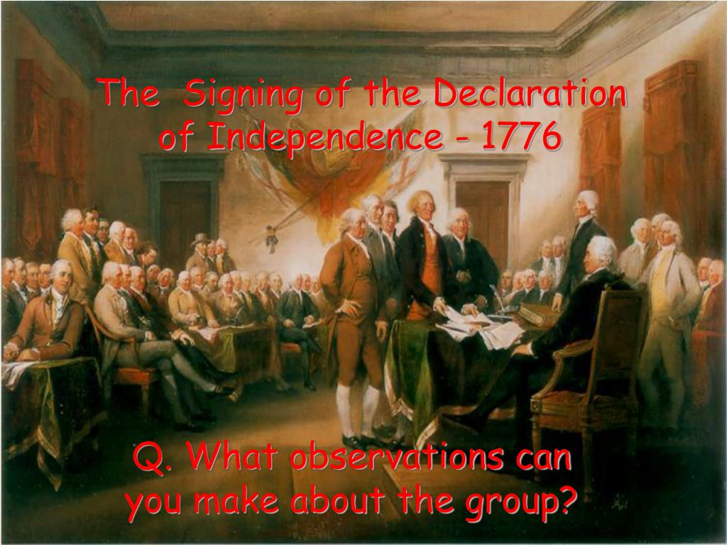 The  Signing of the Declaration of Independence - 1776