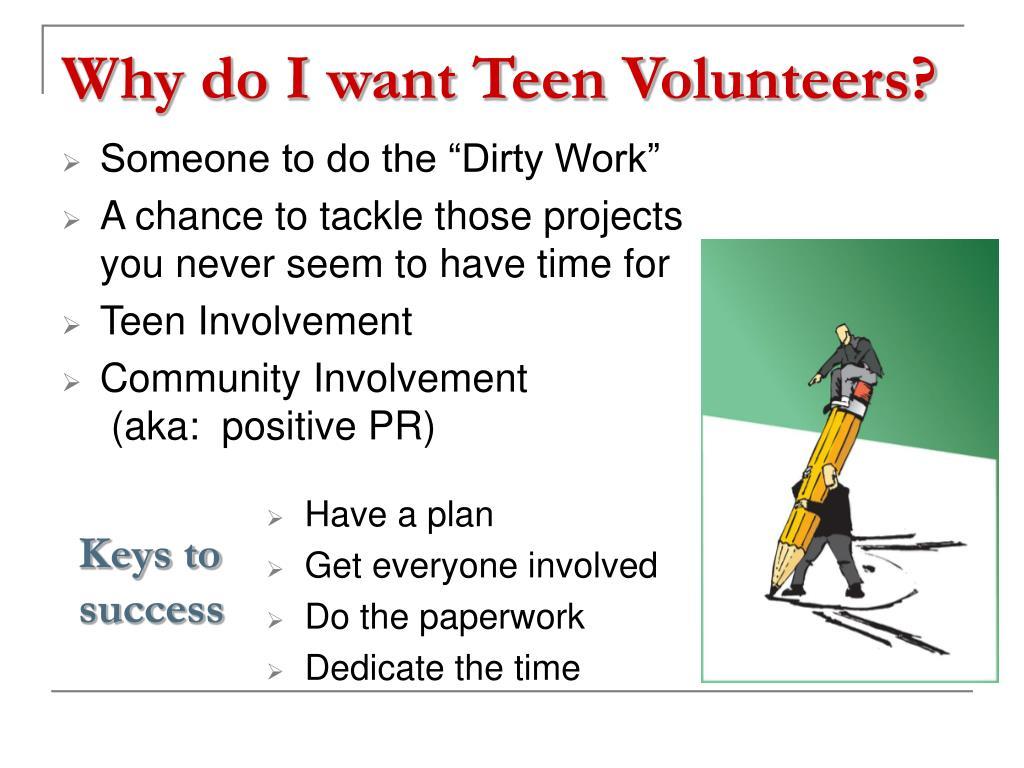 Why do I want Teen Volunteers?