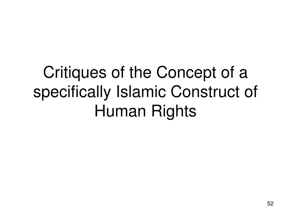 Critiques of the Concept of a specifically Islamic Construct of Human Rights