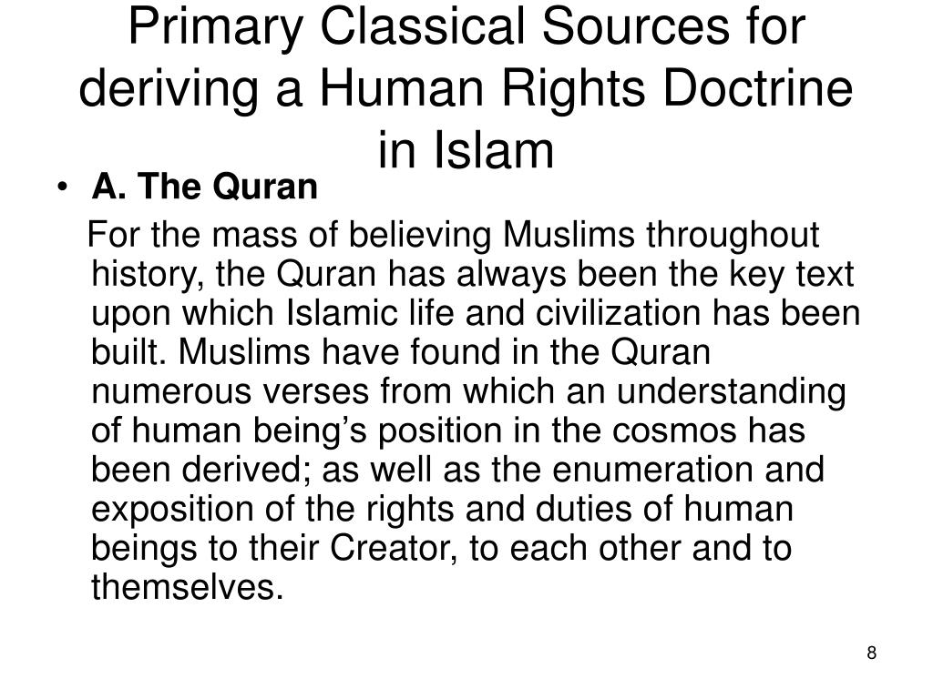 Primary Classical Sources for deriving a Human Rights Doctrine in Islam
