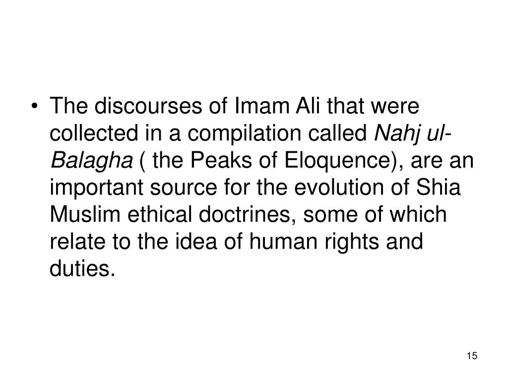 The discourses of Imam Ali that were collected in a compilation called