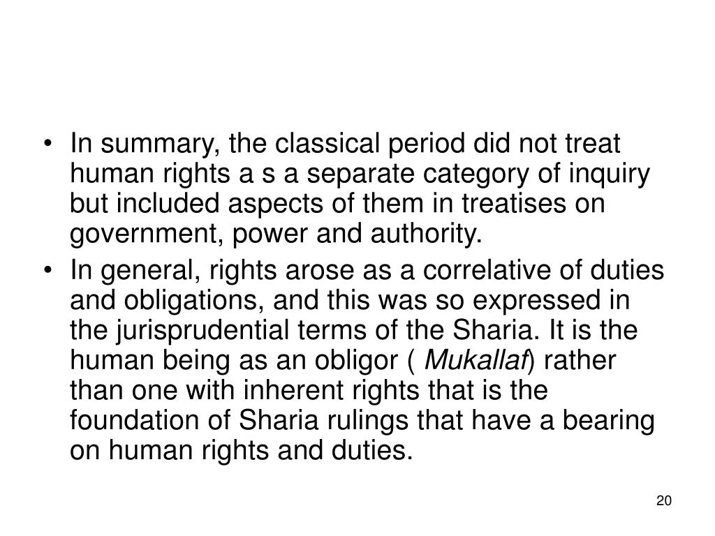 In summary, the classical period did not treat human rights a s a separate category of inquiry but included aspects of them in treatises on government, power and authority.
