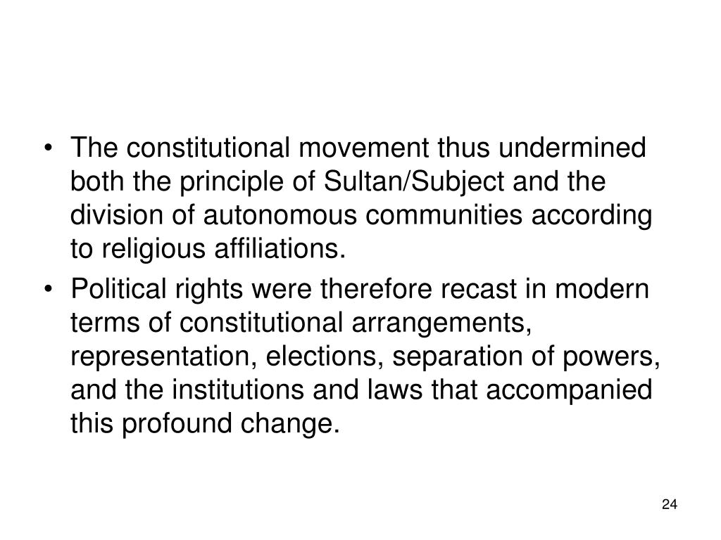 The constitutional movement thus undermined both the principle of Sultan/Subject and the division of autonomous communities according to religious affiliations.