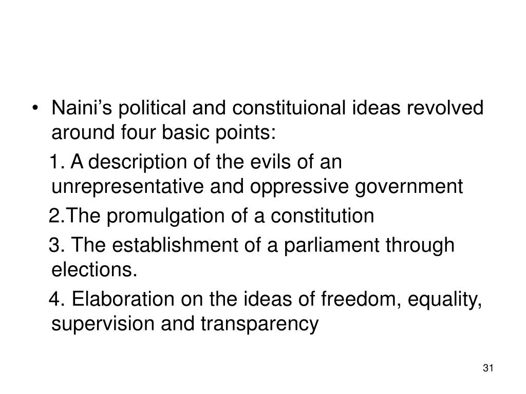 Naini's political and constituional ideas revolved around four basic points: