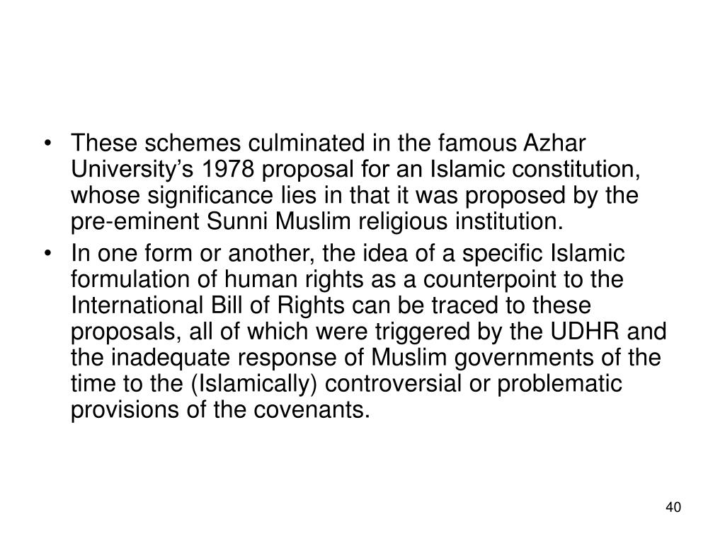 These schemes culminated in the famous Azhar University's 1978 proposal for an Islamic constitution, whose significance lies in that it was proposed by the pre-eminent Sunni Muslim religious institution.