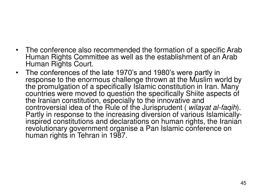 The conference also recommended the formation of a specific Arab Human Rights Committee as well as the establishment of an Arab Human Rights Court.