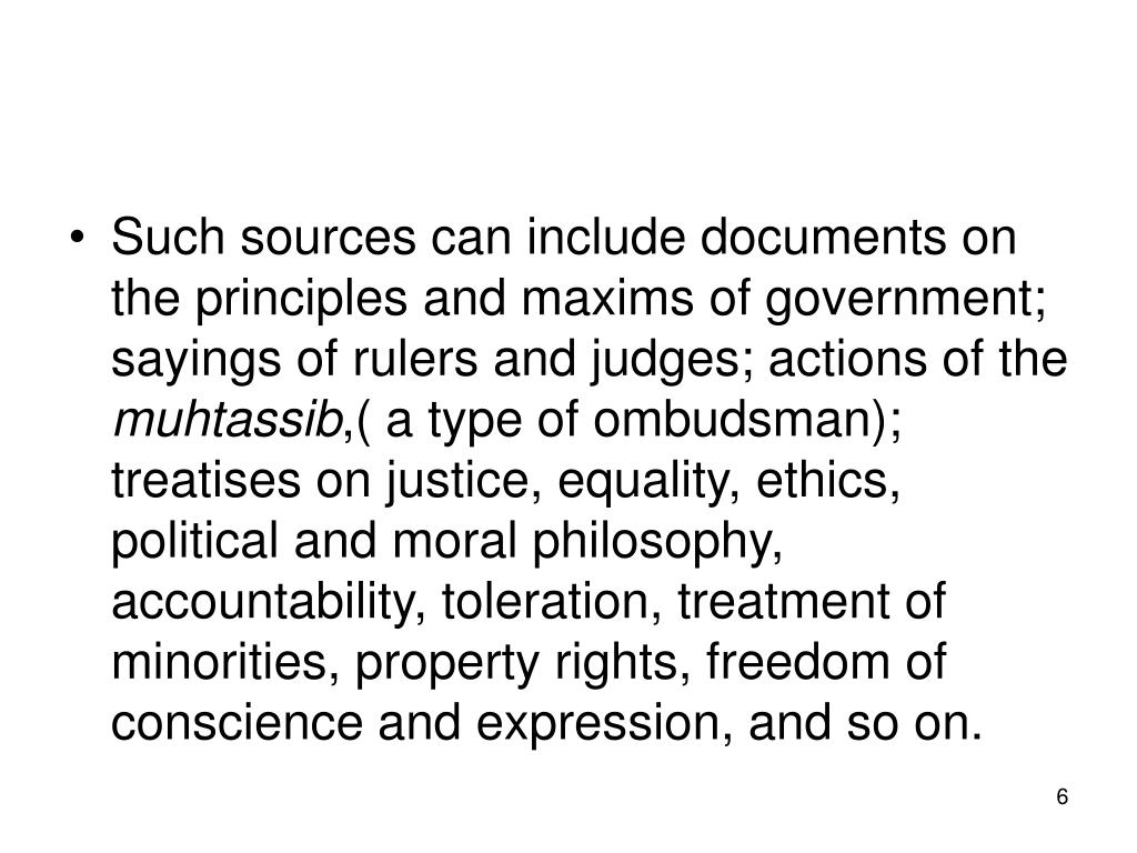 Such sources can include documents on the principles and maxims of government; sayings of rulers and judges; actions of the
