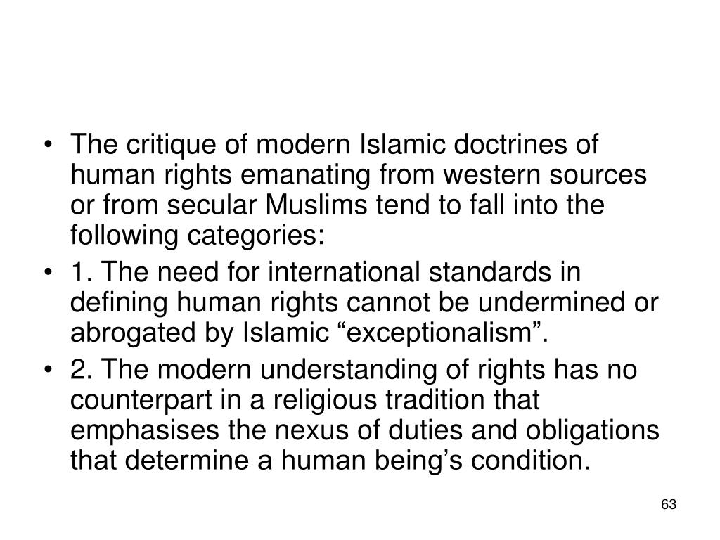 The critique of modern Islamic doctrines of human rights emanating from western sources or from secular Muslims tend to fall into the following categories: