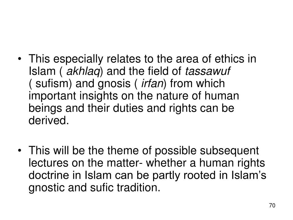 This especially relates to the area of ethics in Islam (