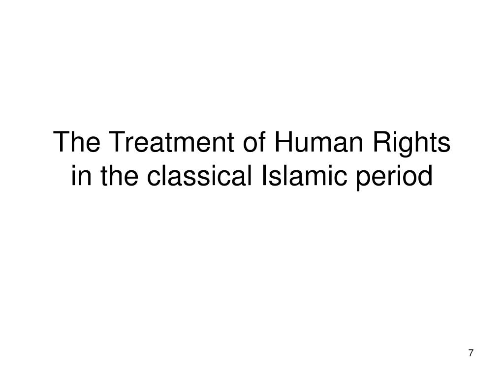 The Treatment of Human Rights in the classical Islamic period