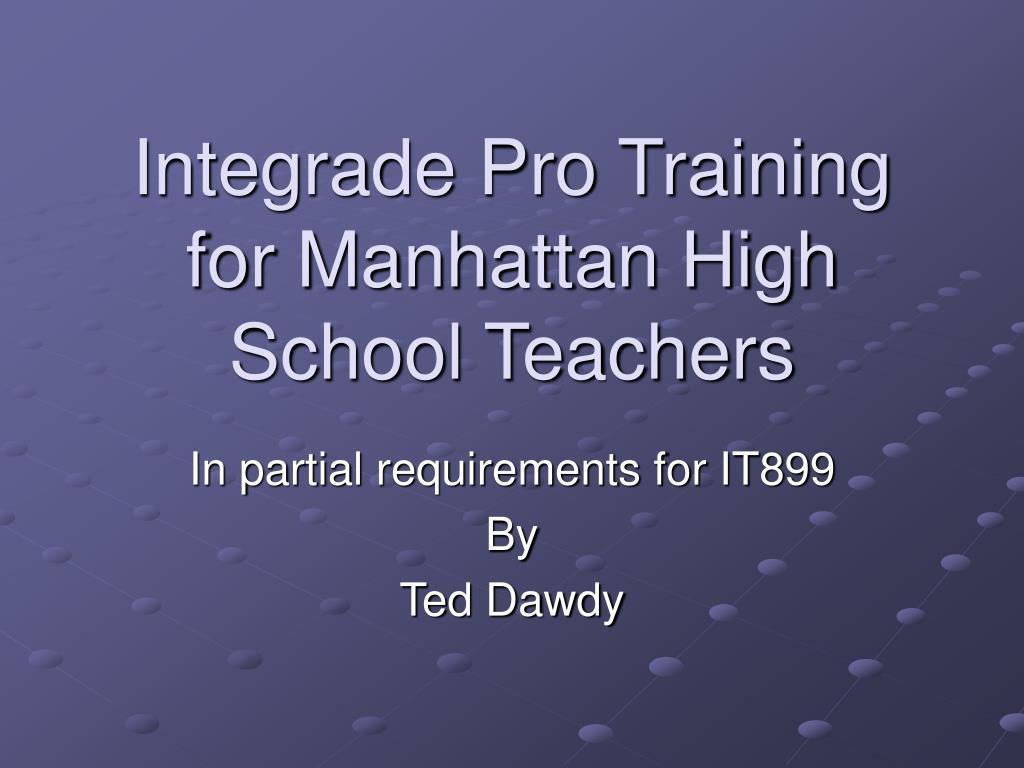 Integrade Pro Training for Manhattan High School Teachers