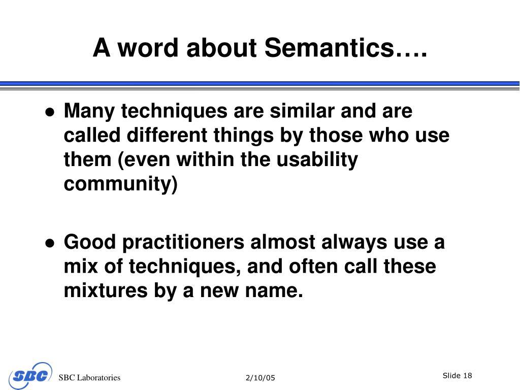 A word about Semantics….