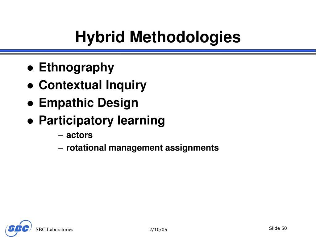Hybrid Methodologies