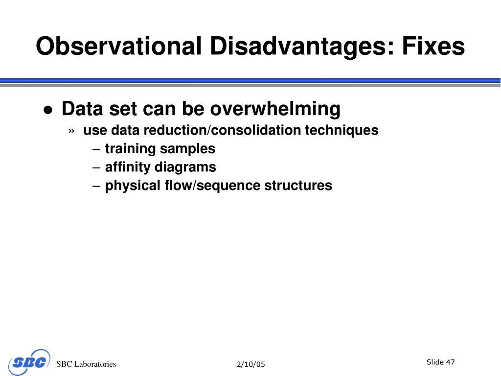Observational Disadvantages: Fixes