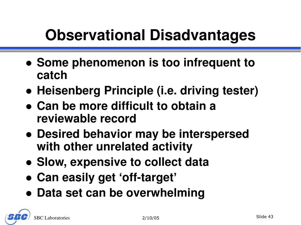 Observational Disadvantages