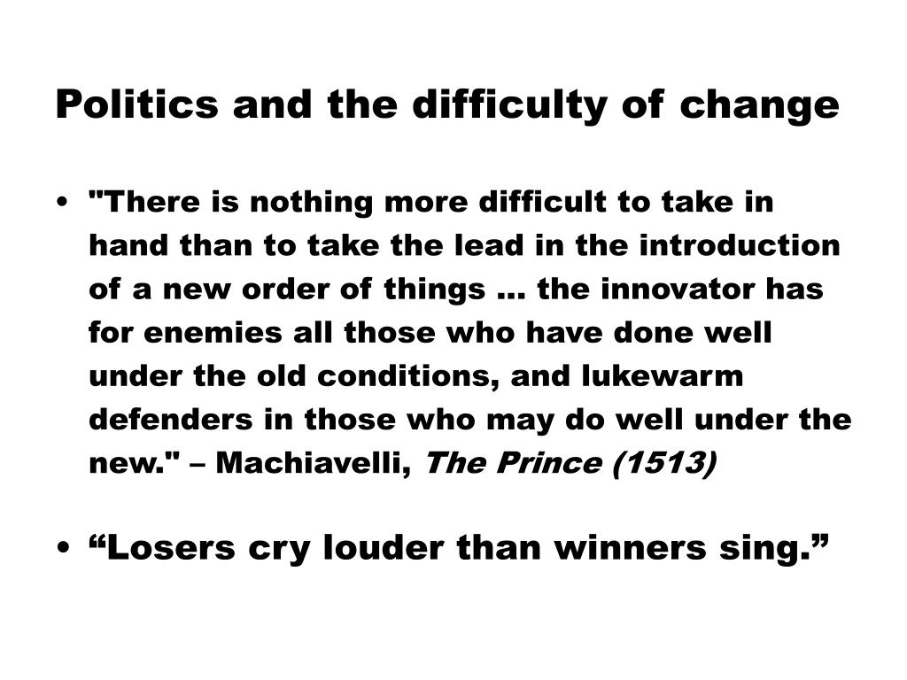 Politics and the difficulty of change