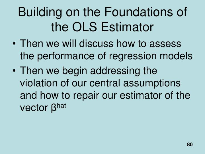 Building on the Foundations of the OLS Estimator